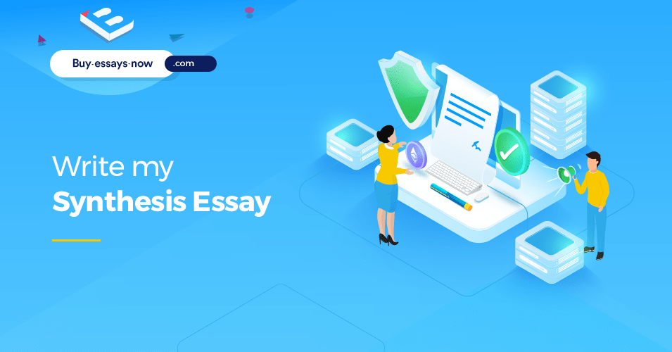 Write My Synthesis Essay Writing Service