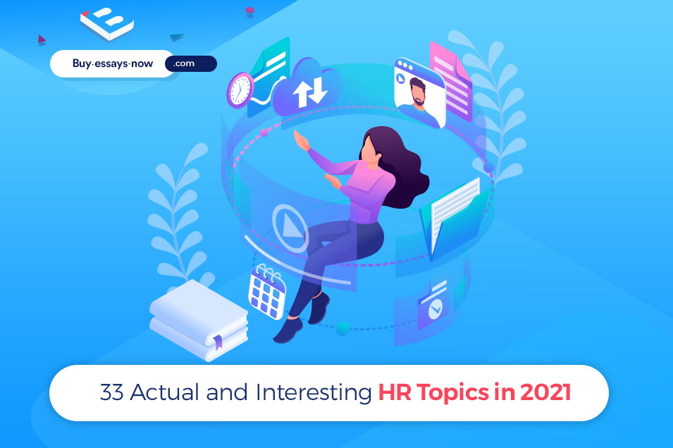 33 Actual and Interesting HR Topics in 2021
