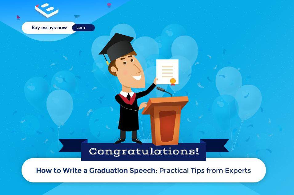 How to Write a Graduation Speech: Practical Tips from Experts