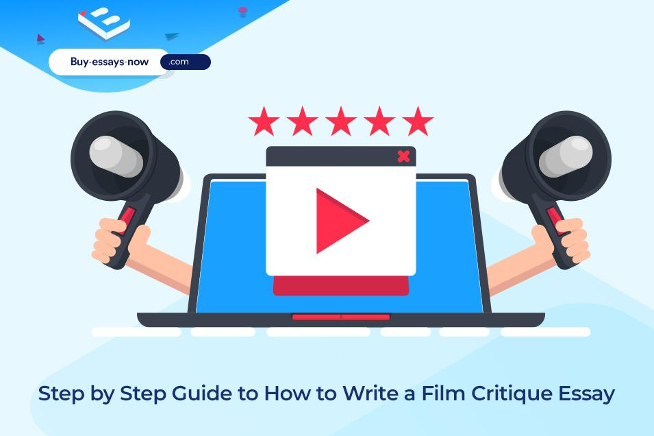 Step by Step Guide to how to Write a Film Critique Essay: Top Tips